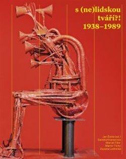 Obálka titulu S (ne)lidskou tváří?! 1938 – 1989