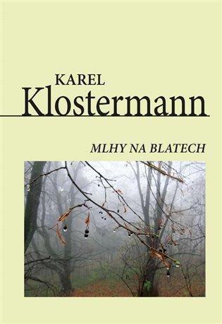 Mlhy na blatech - Karel Klostermann | Booksquad.ink