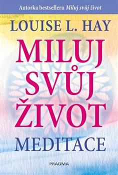 Obálka titulu Miluj svůj život - meditace