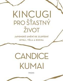 Obálka titulu Kincugi pro šťastný život