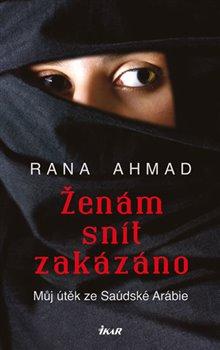 Obálka titulu Ženám snít zakázáno - Můj útěk ze Saúdské Arábie