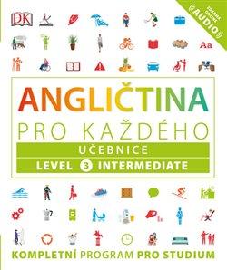 Obálka titulu Angličtina pro každého, učebnice, úroveň 3, Intermediate