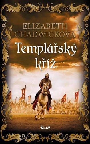 Templářský kříž - Elizabeth Chadwicková | Booksquad.ink