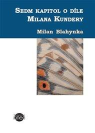 Sedm kapitol o Milanu Kunderovi