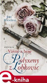 Obálka titulu Vášně a boje Polyxeny z Lobkovic