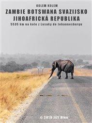 Kolem kolem Zambie, Botswany, Svazijska a JAR