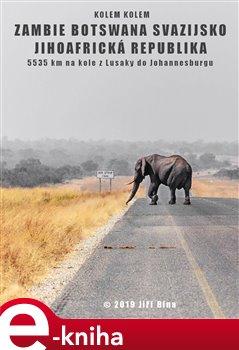 Obálka titulu Kolem kolem Zambie, Botswany, Svazijska a JAR