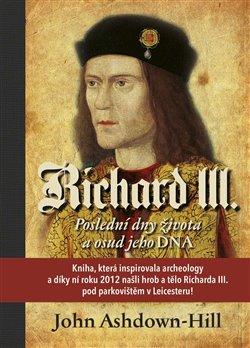 Obálka titulu Richard III. - Poslední dny života a osud jeho DNA