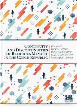 Obálka titulu Continuity and Discontinuities of Religious Memory in the Czech Republic
