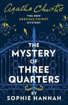 Obálka titulu The Mystery of Three Quarters : The New Hercule Poirot Mystery