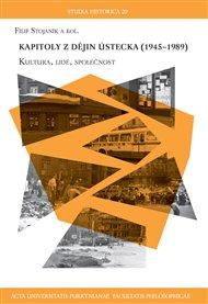 Kapitoly z dějin Ústecka 1945 - 1989