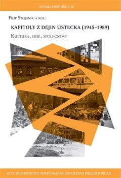 Obálka titulu Kapitoly z dějin Ústecka 1945 - 1989