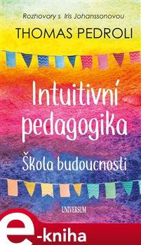Obálka titulu Intuitivní pedagogika – škola budoucnosti