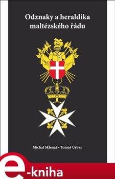 Obálka titulu Odznaky a heraldika maltézského řádu