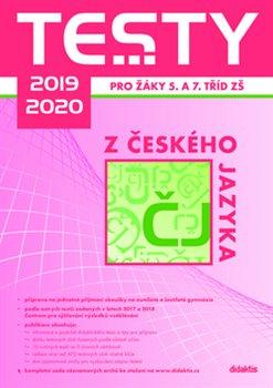Obálka titulu Testy 2019-2020 z českého jazyka pro žáky 5. a 7. tříd ZŠ