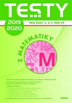 Obálka titulu Testy 2019-2020 z matematiky pro žáky 5. a 7. tříd ZŠ