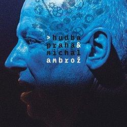 Obálka titulu Hudba Praha & Michal Ambrož
