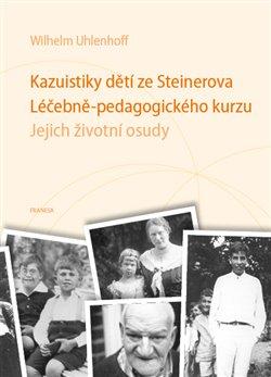 Obálka titulu Kazuistiky dětí ze Steinerova Léčebně-pedagogického kurzu