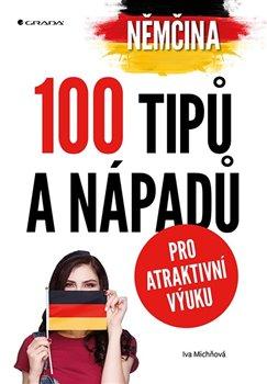 Obálka titulu Němčina - 100 tipů a nápadů pro atraktivní výuku