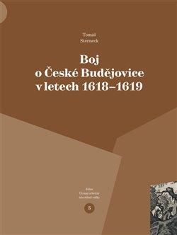 Obálka titulu Boj o České Budějovice v letech 1618 - 1619
