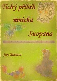 Tichý příběh mnicha Suopana