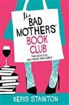 Obálka knihy The Bad Mothers' Book Club