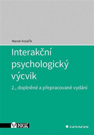 Interakční psychologický výcvik:2., doplněné a přepracované vydání - Marek Kolařík | Replicamaglie.com