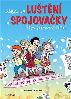 Obálka titulu Zábavné luštění a spojovačky pro šikovné děti