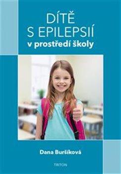 Obálka titulu Dítě s epilepsií v prostředí školy