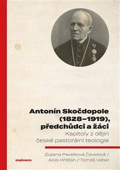 Obálka titulu Antonín Skočdopole (1828–1919), předchůdci a žáci