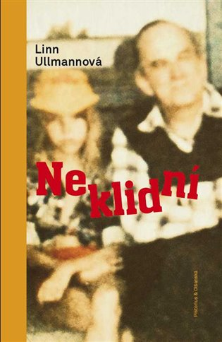 Neklidní - Linn Ullmannová   Booksquad.ink