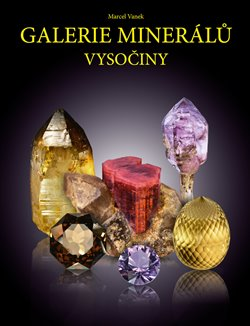 Obálka titulu Galerie minerálů Vysočiny