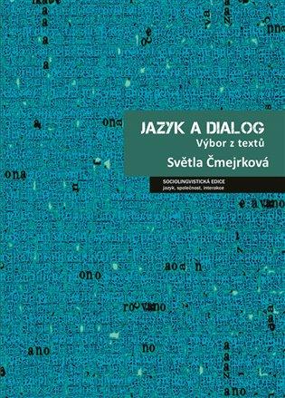 Jazyk a dialog:Výbor z textů - Světla Čmejrková | Booksquad.ink