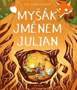 Obálka titulu Myšák jménem Julian