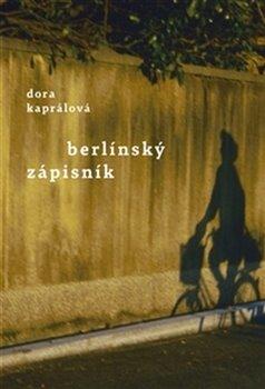 Berlínský zápisník - Dora Kaprálová