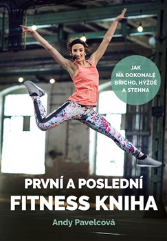 Obálka titulu První a poslední fitness kniha