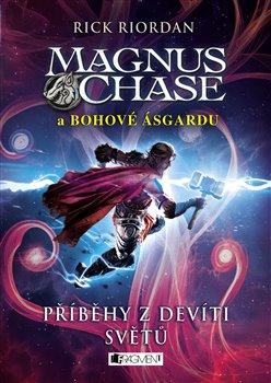 Obálka titulu Magnus Chase a bohové Ásgardu – Příběhy z devíti světů