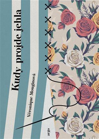 Kudy projde jehla - Véronique Mouginová | Booksquad.ink