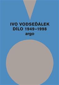 Ivo Vodseďálek: Dílo 1949 - 1998