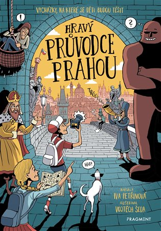 Hravý průvodce Prahou:Vycházky na které se děti budou těšit - Iva Petřinová | Booksquad.ink