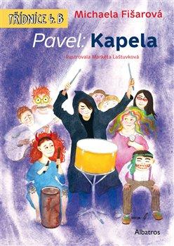 Pavel: Kapela