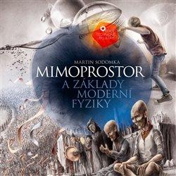 Obálka titulu Mimoprostor a základy moderní fyziky