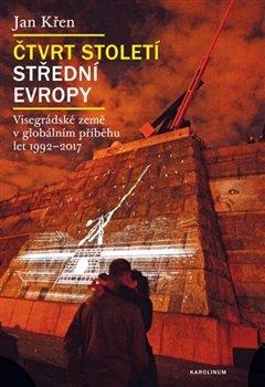 Obálka titulu Čtvrt století střední Evropy