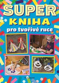 Obálka titulu Superkniha pro tvořivé ruce