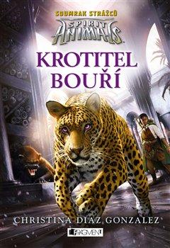 Obálka titulu Spirit Animals: Soumrak strážců – Krotitel bouří