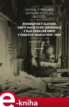 Obálka titulu Biografický slovník obětí nacistické perzekuce z řad vědecké obce v českých zemích 1939-1945.