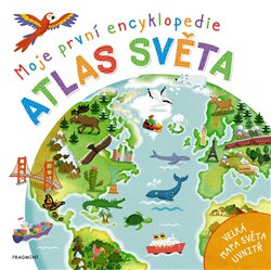 Obálka titulu Moje první encyklopedie – Atlas světa