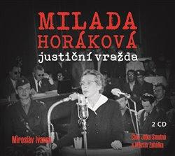 Obálka titulu Milada Horáková: justiční vražda