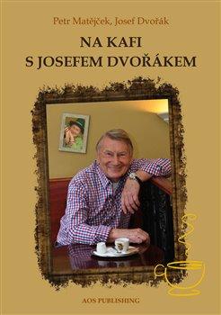 Obálka titulu Na kafi s Josefem Dvořákem