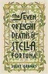 Obálka knihy The Seven or Eight Deaths of Stella Fortuna: A Novel